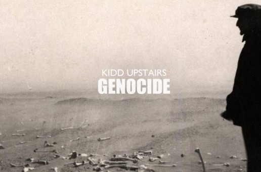 Kidd Upstairs – Genocide