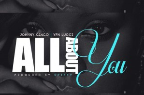 Johnny Cinco & YFN Lucci – All About You (Prod. by Spiffy)