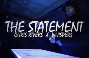 Chris Rivers – The Statement 2.0 Ft. Whispers (Video)