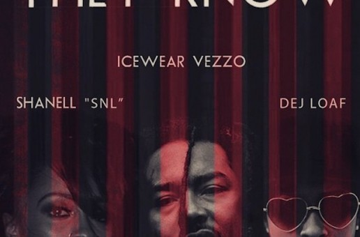 Icewear Vezzo – They Know Ft. Dej Loaf & Shanell