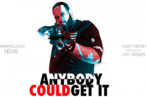 Nems – Anybody Could Get It ft. Ea$y Money & Termanology