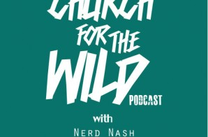 "Nerd Nash, Jamisa, & RegularAssRon Present ""Church For The Wild"" (Episode 3) (Podcast)"