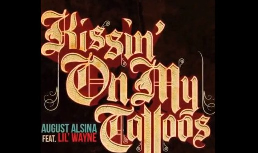 "August Alsina Teases Fans With ""Kissing On My Tattoos Remix"" snippet Ft. Lil Wayne"
