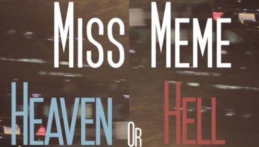 Miss Meme – Heaven or Hell (Me-mix) (Video)