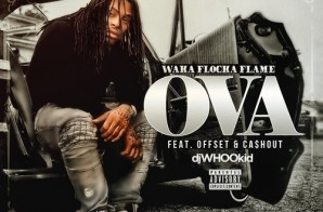Waka Flocka Flame – OVA Ft. Offset & Ca$h Out