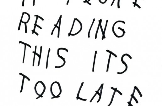 "First Week Sales Projections Of Drake's Latest Mixtape, ""If You're Reading This It's Too Late"""