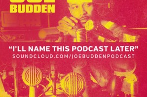 Joe Budden – I'll Name This Podcast Later (Episode 2)