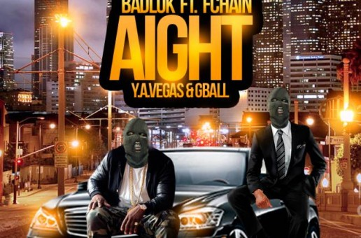 BadLuk – Aight Ft. FChain, Y.A. Vegas & GBall (Official Video)