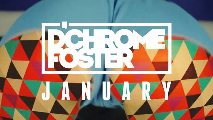 dchrome-foster-january-official-video-HHS1987-2015 D'Chrome Foster - January Official Video)