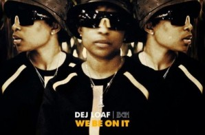 DeJ Loaf – We Be On It (Mastered Version)