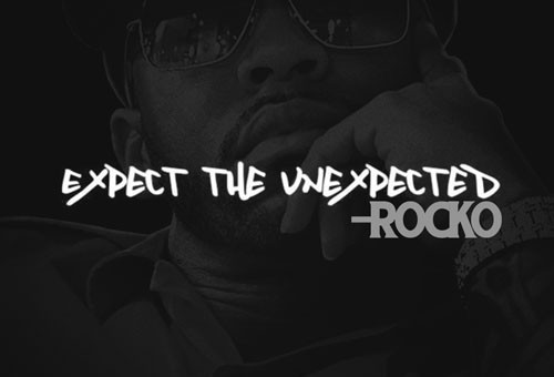 Rocko – Expect The Unexpected (Mixtape)