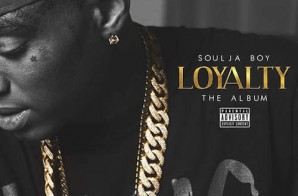 Soulja Boy – Loyalty LP (Album Stream)