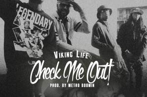 Viking Life – Check Me Out (Prod. by Metro Boomin) (Video) (Dir. By Cam Kirk)