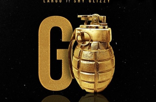 Largo – Go Ft. Shy Glizzy