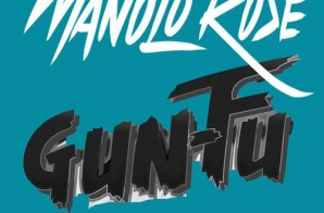Manolo Rose – Gun-Fu (Produced By Fame School Slim)