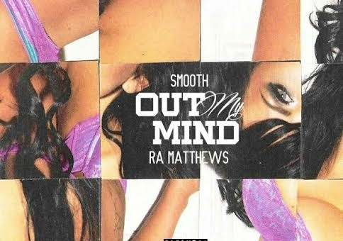 Smooth & Ra Matthews – Out My Mind