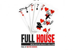 Two-9 x Wiz Khalifa x Ty Dolla $ign – Full House (Prod. by Metro Boomin)