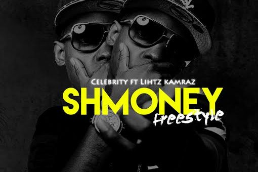 Celebrity x Lihtz Kamraz – Shmoney (Freestyle)
