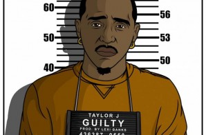 Taylor J – Guilty (Prod. by Lexi Banks)