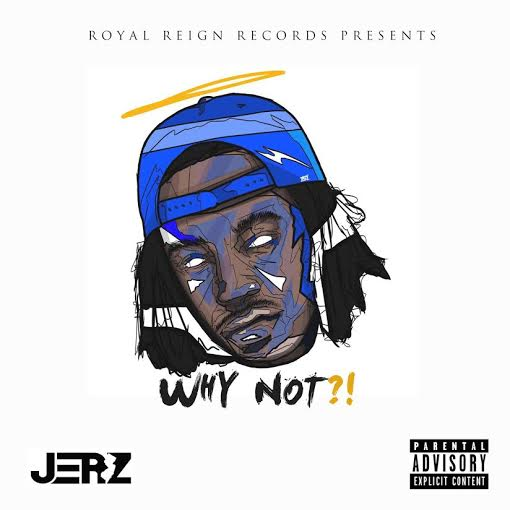 unnamed-210 JerZ - Why Not?! (Mixtape)