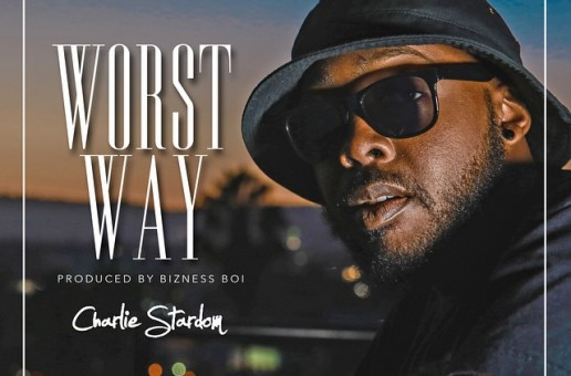 Charlie $tardom – Worst Way (Prod. by Bizness Boi)