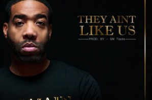 Taj Mahal – They Aint Like Us (Prod. By SM Tracks)