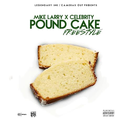 unnamed19 Celebrity x Mike Larry - Pound Cake (Freestyle)