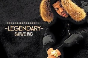 Swave HMG – Legendary (Mixtape)