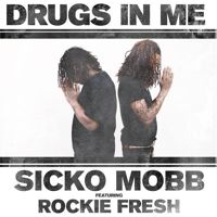 Sicko Mobb – Drugs In Me Ft. Rockie Fresh