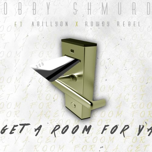 Bobby_Shmurda_Get_A_Room_For_Ya-500x500 Bobby Shmurda - Get A Room For Ya Ft. Rowdy Rebel & Abillyon