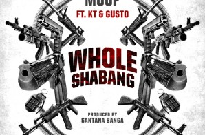 Duddy Mouf – Whole Shabang Ft. KT & Gusto