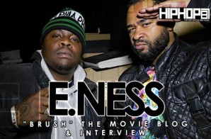 "E. Ness ""Brush"" The Movie Blog & Interview (Video)"