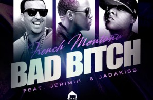 French Montana – Bad Bitch (Ted Smooth Remix) Ft. Jeremih & Jadakiss