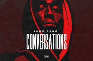 Bang Bang – Conversation (Prod by 808 Ace)