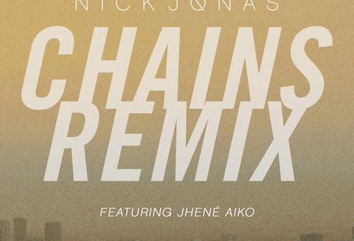 Nick Jonas – Chains (Remix) Ft. Jhene Aiko