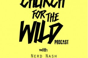 Nerd Nash, Jamisa, & Regular Ass Ron Present: Church For The Wild (Episode 9) (Podcast)
