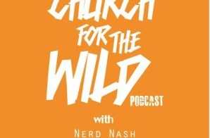 Nerd Nash, Regular Ass Ron & Jamisa Present: Church For The Wild (Episode 10) (Podcast)