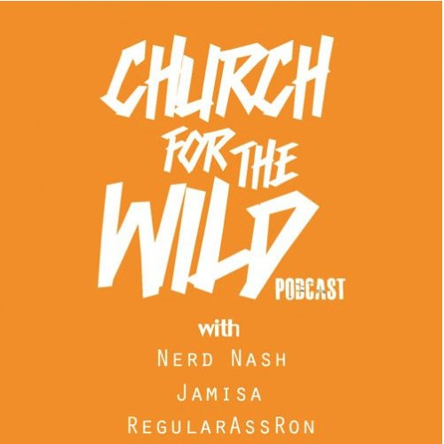 Screen-Shot-2015-03-19-at-3.10.05-PM-1-500x500 Nerd Nash, Regular Ass Ron & Jamisa Present: Church For The Wild (Episode 10) (Podcast)