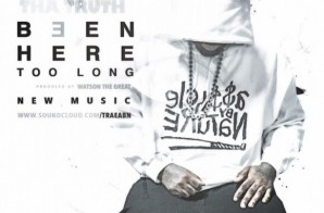 Trae The Truth – Been Here Too Long (Prod. By Watson The Great)