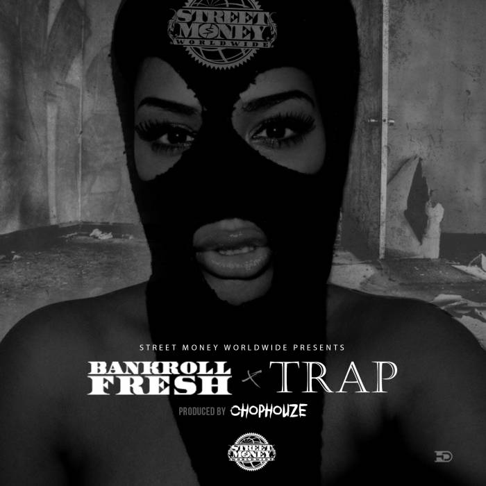 bankroll-fresh-trap-prod-by-chophouse.jpg