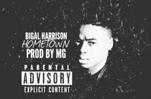 Bigal Harrison – Hometown (Produced By MG)