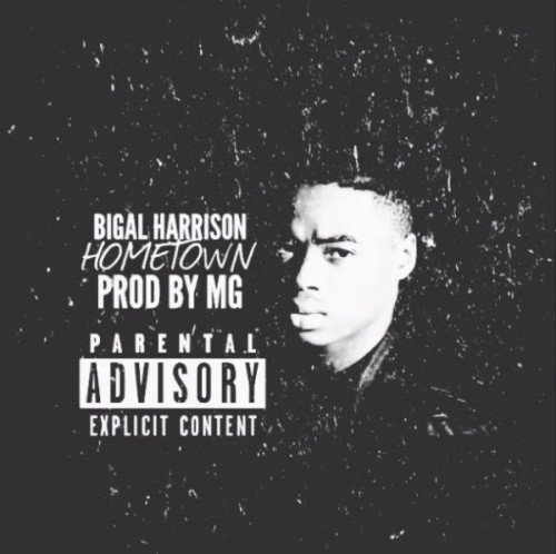 bigalhometown-500x498 Bigal Harrison - Hometown (Produced By MG)