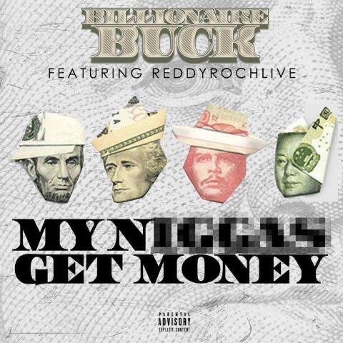 billionaire-buck-my-niggas-get-money-ft-reddyrochlive-HHS1987-2015 Billionaire Buck - My Niggas Get Money Ft. Reddy Roch Live