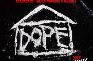Chinx – Dope House (Remix) Ft. French Montana & Jadakiss