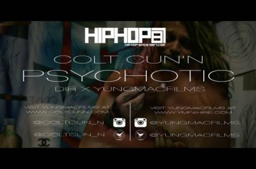 Colt Cun'N – Psychotic (Official Video) (Dir by YungMacFilms)