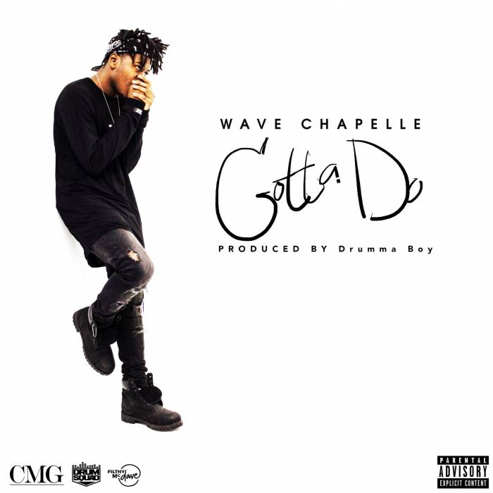 wave-chapelle-gotta-do-prod-by-drumma-boy.jpg