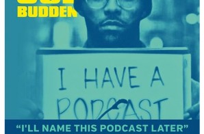 Joe Budden & Marisa Mendez – I'll Name This Podcast Later (Episode 5)