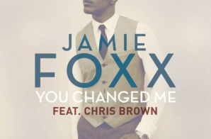 Jamie Foxx – You Changed Me Ft. Chris Brown