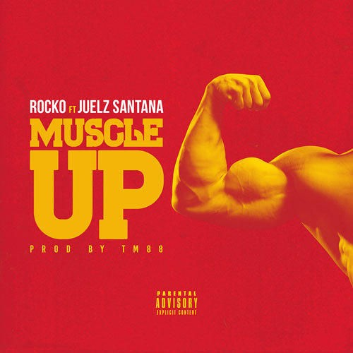 muscleup-500x500 Rocko - Muscle Up Ft. Juelz Santana (Prod. By TM88)
