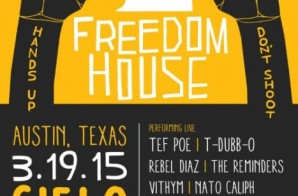 "Hands Up United & Rebel Diaz Arts Collective Announce The FreedomHouse ""Hands Up, Don't Shoot"" Show In Austin (March 19th)"